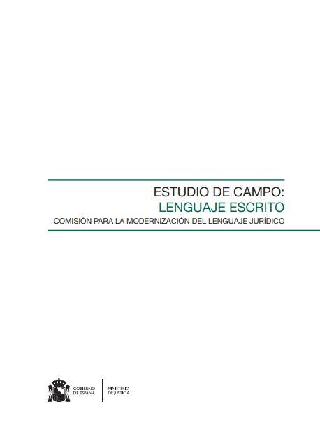 Estudio de campo: Lenguaje escrito. Comisión para la modernización del lenguaje jurídico