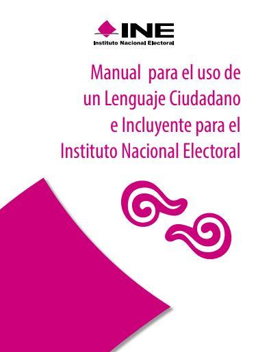 Manual para el uso de un Lenguaje Ciudadano e Incluyente para el Instituto Nacional Electoral